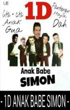 1D anak babe Simon // 1D {Completed} by Sounds-bitchass