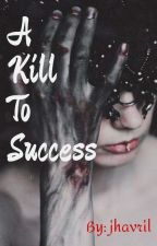 A Kill To Success (PNY 10) by jhavril