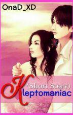 Kleptomaniac (Short Story) by Onad_Eksdi