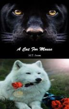 A Cat For Mouse [Welcome To Wolf's Peak] (manxman) by M-T-Jones