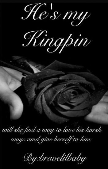 He's MY kingpin