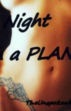 A Night With a Plan [SPG] by TheUnspokenThoughts