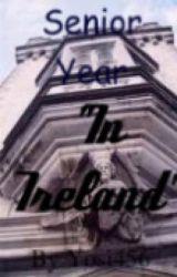 "Senior Year "" In Ireland""  by bluetigers123"