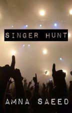 Singer Hunt by AmnaSaeed