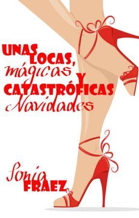 Unas locas, mágicas, catastróficas Navidades by SoniaFraez