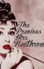 The Previous Mrs. Heathrow by ArghCee
