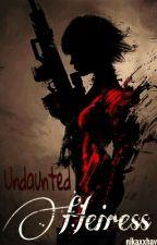 Undaunted Heiress by akiNika_xoxo