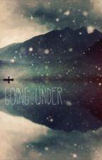 Going Under (on hold) by lukeyslilsecret