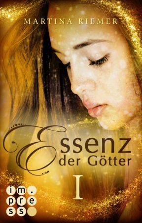 Essenz der Götter I - XXL Leseprobe  by MartinaRiemer