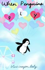 When Penguins Fly by bluecrayonlady