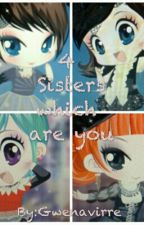 4 Sisters which one are you? by gwengwen11