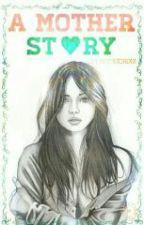 A Mother Story by MiyukiChixx