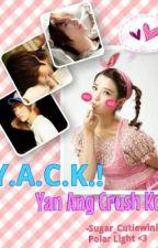 Y.A.C.K. ! - Yan Ang Crush Ko ^_^ ( One Shot ) by sugar_cutiewink97