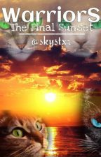 Warriors: The Final Sunset ~Series 1 Book 6~ by skystxr