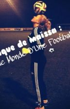 Chronique de Maïssa : MON MONDE DE FOOTBALLEUSE ⚽️ by Muslima_Aa