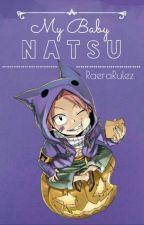 My Baby Natsu  by raerarule
