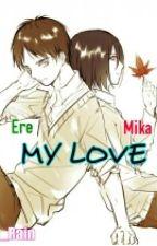 MY LOVE--(EreMika) by Eris_Rain