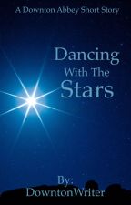 Dancing With The Stars by DowntonWriter