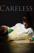 Careless // Tayley Fanfiction by Zaynah15