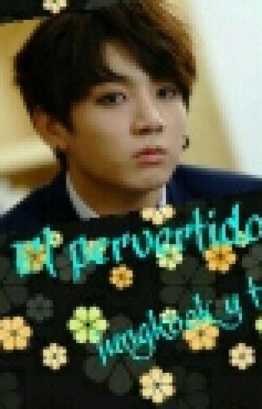 el pervertido (jungkook y tu)