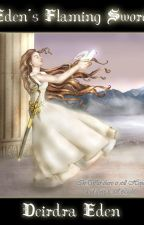 Eden's Flaming Sword by DeirdraEden
