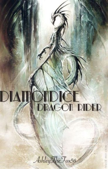 Diamondice Dragon Rider (Put on hold till further notice)