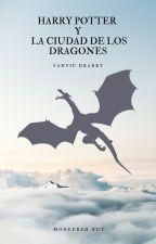 Harry Potter y la Ciudad de los Dragones by Ali2111