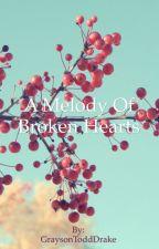 A Melody of Broken Hearts by GraysonToddDrake