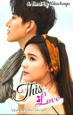 This Love (NEW VERSION) by MikaArayu