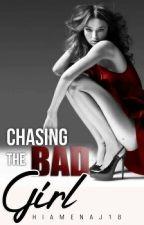 Chasing The Bad Girl by hiamenaj18