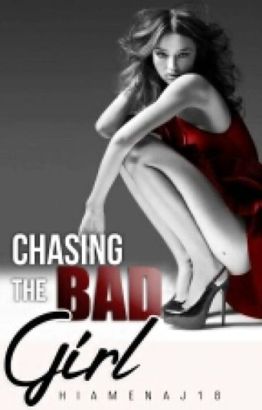 Chasing The Bad Girl