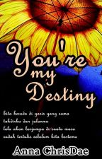 You're My Destiny (Stuck on You) by acrizzely