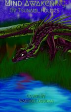 Mind Awakening - A Wings of Fire fanfic by Tsunami_Holmes