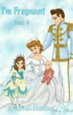 I'm Pregnant Book 4 Cinderella by ImAmAMudblood