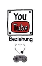 YouTube Beziehung (Germanletsplay ff) by Little_Loop