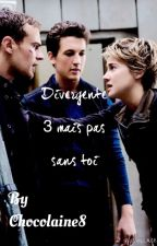 Divergente 3 mais pas sans toi by iwillgetwellsoon
