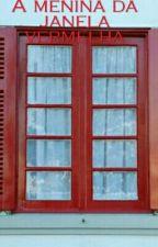 A menina da janela vermelha by AlineAndradeSantos