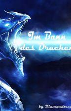 Im Bann des Drachen by Diamondtree