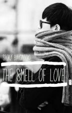The Smell Of love by Gintoki_
