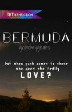 Bermuda [Wattys2016] by grindmygears