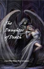 The Daughter of Death by CanYouHearMyScreams