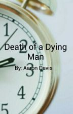 The Death of a Dying Man by IsabellaMcAvoy