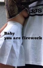 baby you are firework by LOUAREMINE