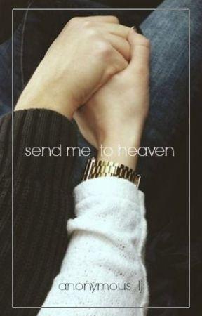 Send Me To Heaven by anonymous_lj