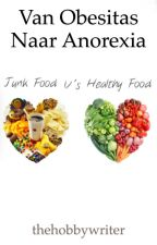 Van Obesitas naar Anorexia (Ariana Grande fanfictie) by thehobbywriter