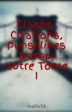 Clashs, Citations, Punshlines & autre Tome I by mailis16