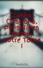 Clashs, Citations, Punshlines & autre Tome I by mailis16