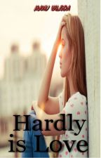 Hardly is Love by ManuValRoa