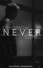 Tomorrow Never Comes by a_tea_enthusiast