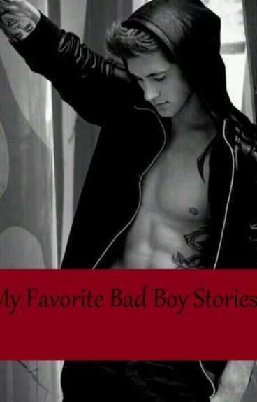 My Favorite Bad Boy stories
